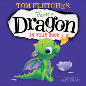 There's a Dragon in Your Book by Tom Fletcher, Greg Abbott, 9781524766382