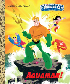 Aquaman! (DC Super Friends) by Frank Berrios, Ethen Beavers, 9780525582243