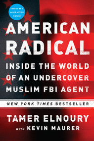 American Radical (Inside the World of an Undercover Muslim FBI Agent) - 9781101986172 by Tamer Elnoury, Kevin Maurer, 9781101986172