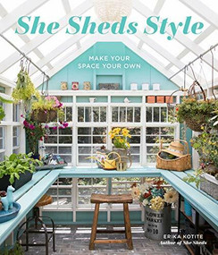 She Sheds Style (Make Your Space Your Own) by Erika Kotite, 9780760360996