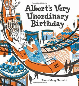 Albert's Very Unordinary Birthday by Daniel Gray-Barnett, Daniel Gray-Barnett, 9781525301186