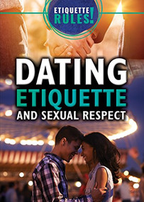 Dating Etiquette and Sexual Respect by Jennifer Culp, 9781499464924