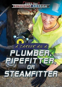 A Career as a Plumber, Pipefitter, or Steamfitter by Mary-Lane Kamberg, 9781508179924