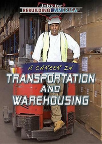 A Career in Transportation and Warehousing by Joe Greek, 9781508180067