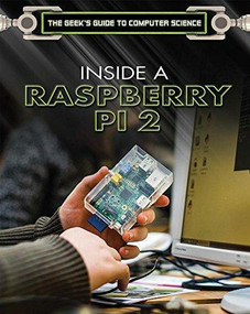 Inside a Raspberry Pi 2 by Gray Girling, 9781508181156