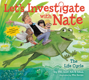 Let's Investigate with Nate #4: The Life Cycle by Nate Ball, Wes Hargis, 9780062357489