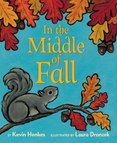 In the Middle of Fall Board Book by Kevin Henkes, Laura Dronzek, 9780062747266