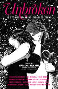 Unbroken (13 Stories Starring Disabled Teens) by Marieke Nijkamp, 9780374306502