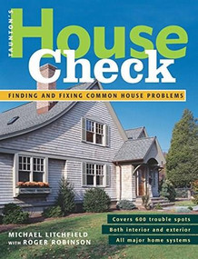 Taunton's House Check (Finding and Fixing Common House Problems) by Michael Litchfield, 9781561585892