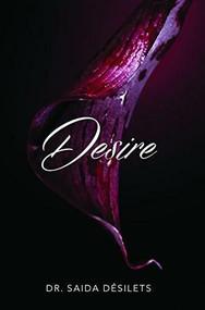 Desire by Dr. Saida Désilets, 9781628655322