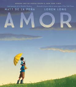 Amor by Matt de la Peña, Loren Long, 9780525518808