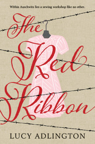 The Red Ribbon by Lucy Adlington, 9781536201048