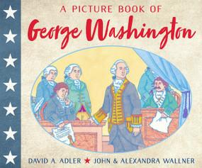 A Picture Book of George Washington - 9780823440597 by David A. Adler, John Wallner, Alexandra Wallner, 9780823440597