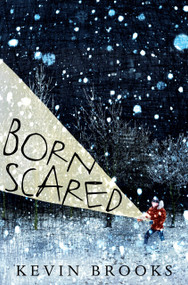 Born Scared by Kevin Brooks, 9780763695651