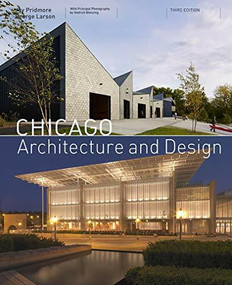 Chicago Architecture and Design (3rd edition) by Jay Pridmore, George A. Larson, Hedrich Blessing, 9781419732317