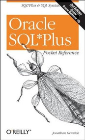 Oracle SQL*Plus Pocket Reference (A Guide to SQL*Plus Syntax) by Jonathan Gennick, 9780596008857