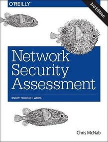 Network Security Assessment (Know Your Network) by Chris McNab, 9781491910955