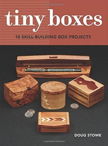 Tiny Boxes (10 skill-building box projects) by Doug Stowe, 9781631864476