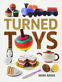 Turned Toys (12 Fun Projects to Create for Children) by Mark Baker, 9781631866531