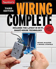 Wiring Complete 3rd Edition (Includes The Latest In Wi-Fi, Smart-House Technology) by Michael Litchfield, Michael McAlister, 9781631868382