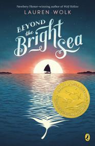 Beyond the Bright Sea - 9781101994870 by Lauren Wolk, 9781101994870