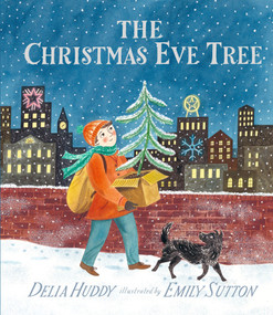 The Christmas Eve Tree - 9781536200027 by Delia Huddy, Emily Sutton, 9781536200027