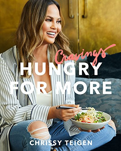 Cravings: Hungry for More (A Cookbook) by Chrissy Teigen, Adeena Sussman, 9781524759728