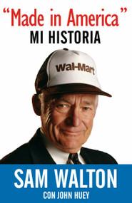 Made in America: Mi Historia by Sam Walton, 9780525564898
