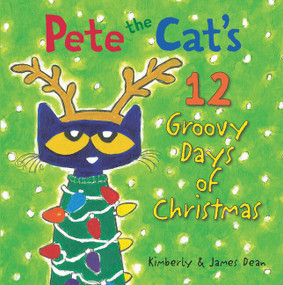 Pete the Cat's 12 Groovy Days of Christmas by James Dean, James Dean, Kimberly Dean, 9780062675279