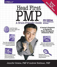 Head First PMP (A Learner's Companion to Passing the Project Management Professional Exam) by Jennifer Greene, Andrew Stellman, 9781492029649