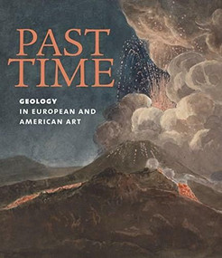 Past Time (Geology in European and American Art) by Patricia Phagan, Jill S. Schneiderman, 9781911282365