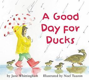 A Good Day for Ducks by Jane Whittingham, Noel Tuazon, 9781772780611