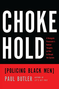 Chokehold (Policing Black Men) - 9781620974834 by Paul Butler, 9781620974834