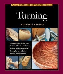 Taunton's Complete Illustrated Guide to Turning by Richard Raffan, 9781627107655