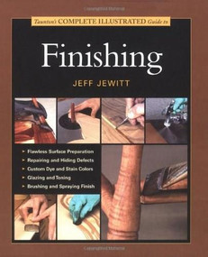 Taunton's Complete Illustrated Guide to Finishing by Jeff Jewitt, 9781561585922