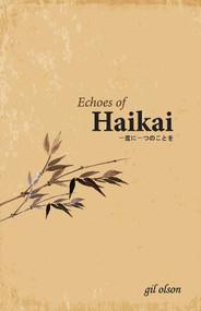 Echoes of Haikai (?????????) by gil olson, 9781543942033