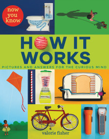 Now You Know How It Works by Valorie Fisher, Valorie Fisher, 9781338215458