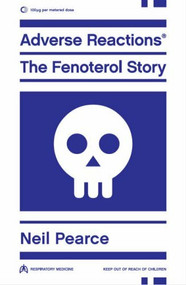 Adverse Reactions (The Fenoterol Story) by Neil Pearce, 9781869403744