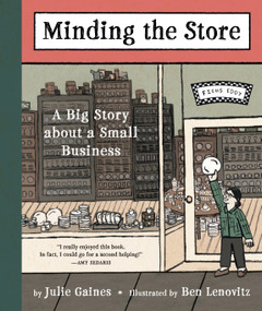 Minding the Store (A Big Story about a Small Business) by Julie Gaines, Ben Lenovitz, 9781616206628