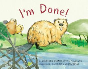 I'm Done! by Gretchen Brandenburg McLellan, Catherine Lazar Odell, 9780823437054
