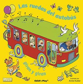 Las ruedas del autobús giran y giran by Annie Kubler, 9781786281661