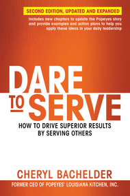 Dare to Serve (How to Drive Superior Results by Serving Others) by Cheryl Bachelder, 9781523097838