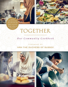 Together (Our Community Cookbook) by The Hubb Community Kitchen, HRH The Duchess of Sussex, 9781984824080