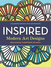 Coloring Books for Grownups (Inspired: Modern Art Designs) by Hilsaca Cleonique, Hilsaca Cleonique, 9781623156671