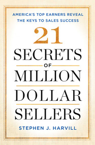 21 Secrets of Million-Dollar Sellers (America's Top Earners Reveal the Keys to Sales Success) - 9781501153464 by Stephen J. Harvill, 9781501153464