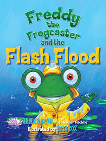 Freddy the Frogcaster and the Flash Flood by Janice Dean, 9781621574705