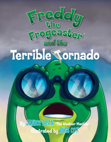 Freddy the Frogcaster and the Terrible Tornado by Janice Dean, 9781621574699