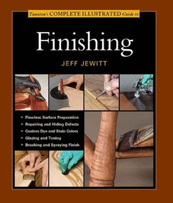 Taunton's Complete Illustrated Guide to Finishing - 9781627107679 by Jeff Jewitt, 9781627107679