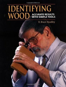 Identifying Wood (Accurate Results with Simple Tools) by R. Bruce Hoadley, 9780942391046