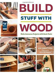 Build Stuff with Wood (Make Awesome Projects with Basic Tools) by Asa Christiana, 9781631867118